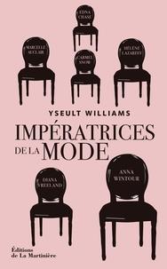 Yseult Williams - Impératrices de la mode.