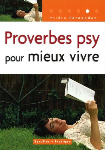 Ysidro Fernandez - Proverbes psy pour mieux vivre.