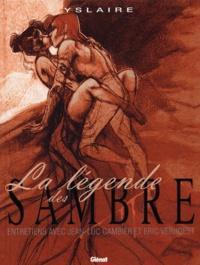 Yslaire - La légende des Sambre - Entretiens avec Jean-Luc Cambier et Eric Verhoest.