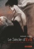 Yslaire - Le siècle d'Eva - Biographies d'un Ange du XXe ciel.