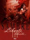 Yslaire - Sambre - Tome 03 - Liberté, liberté....