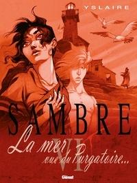 Yslaire - Sambre - Tome 06 - La mer vue du purgatoire....