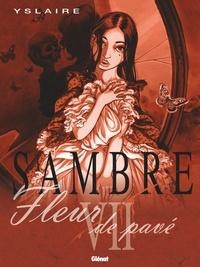 Yslaire - Sambre - Tome 07 - Fleur de pavé.