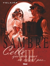 Yslaire - Sambre - Tome 08 - Celle que mes yeux ne voient pas....