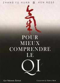 Yu-Huan Zhang et Ken Rose - Pour mieux comprendre le Qi.