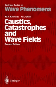 CAUSTICS, CATASTROPHES AND WAVE FIELDS.- Edition en anglais, 2nd edition - Yu-I Orlov   Showmesound.org