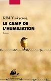 Yu-kyeong Kim - Le camp de l'humiliation.