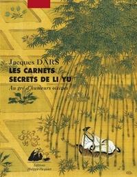 Yu Li - Les carnets secrets de Li Yu - Au gré d'humeurs oisives.