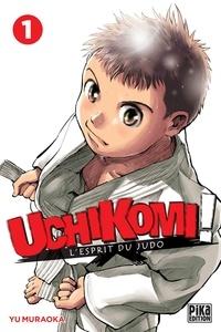 Yu Muraoka - Uchikomi - L'esprit du judo T01.
