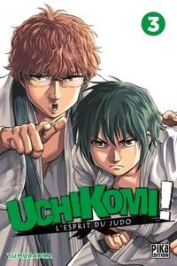 Yu Muraoka - Uchikomi - L'esprit du judo T03.
