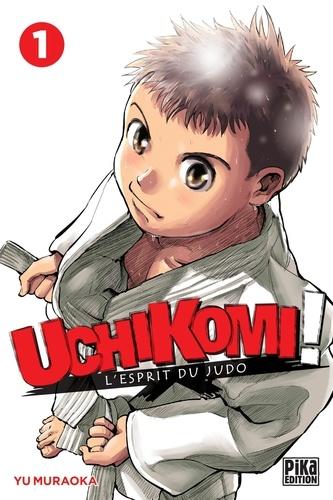 Uchikomi ! L'esprit du judo Tome 1