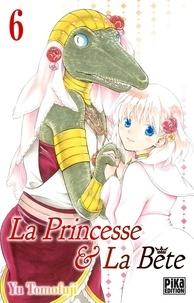 Yu Tomofuji - La Princesse et la Bête Tome 6 : .