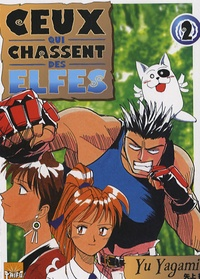 Yu Yagami - Ceux qui chassent des elfes Tome 2 : .