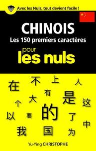 Yu-Ying Christophe - Chinois - Les 150 premiers caractères pour les nuls.