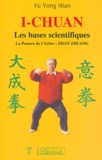 Yu Yong Nian - I-Chuan - Les bases scientifiques, La posture de l'arbre : Zhan Zhuang.