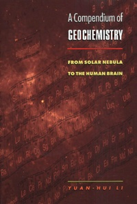 A Compendium of Geochemistry. From solar nebula to the human brain - Yuan-Hui Li | Showmesound.org