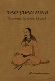 Yuan-ming Tao - L'homme, la terre, le ciel - Edition bilingue français-chinois.