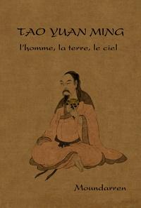 Yuan ming Tao - L'homme, la terre, le ciel - Edition bilingue français-chinois.