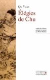 Yuan Qu - Elégies de Chu - Attribuées à Qu Yuan, Song Yu et autres poètes chinois de l'Antiquité.