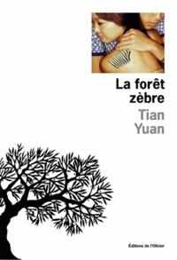 Yuan Tian - La forêt zèbre.