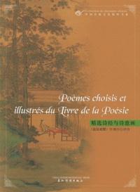 Yuanchong Xu - Poèmes choisis et illustrés du Livre de la poésie.