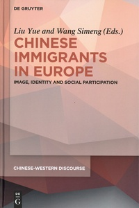 Yue Liu et Simeng Wang - Chinese Immigrants in Europe - Image, Identity and Social Participation.