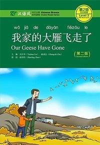 Yuehua Liu et Chengzhi Chu - Chinese Breeze : Our Geese Have Gone (Niveau 2 - 500 mots) - Edition en anglais-chinois.