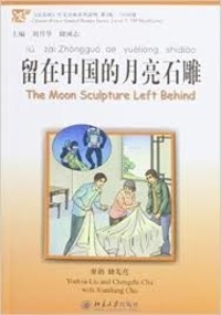 Yuehua Liu et Chengzhi Chu - The Moon Sculpture Left Behind - Edition bilingue anglais-chinois. 1 CD audio MP3