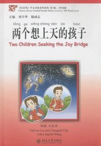 Yuehua Liu et Chengzhi Chu - Two children seeking the joy bridge. 1 CD audio MP3