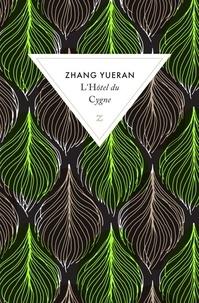 Yueran Zhang - L'hôtel du cygne.