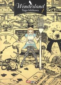 Yugo Ishikawa - Wonderland Tome 1 : .
