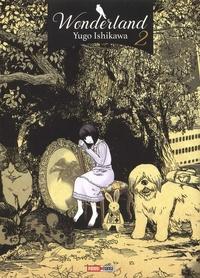 Yugo Ishikawa - Wonderland Tome 2 : .