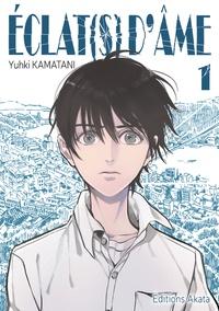 Yuhki Kamatani - Eclat(s) d'âme Tome 1 : .