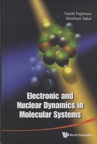Electronic and Nuclear Dynamics in Molecular Systems - Yuichi Fujimura | Showmesound.org