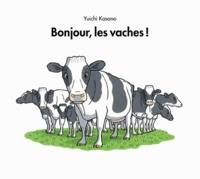 Yuichi Kasano - Bonjour, les vaches !.