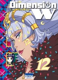 Yuji Iwahara - Dimension W Tome 12 : .