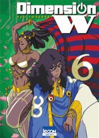 Yuji Iwahara - Dimension W Tome 6 : .