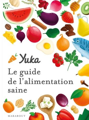 Le guide Yuka de l'alimentation saine - 9782501156110 - 15,99 €