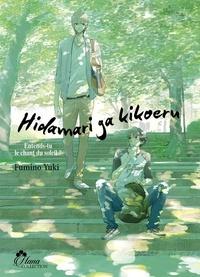Yuki Fumino - Hidamari ga kikoeru Tome 1 : .