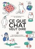 Yuki Hattori - Ce que chat veut dire - Pour entretenir une relation durable et équilibrée avec son chat.