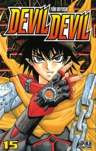 Yûki Miyoshi - Devil Devil Tome 15 : .