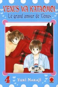 Yuki Nakaji - Le grand amour de Vénus Tome 4 : .