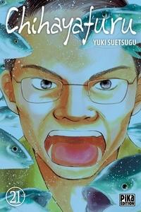 Yuki Suetsugu - Chihayafuru Tome 21 : .