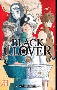 Téléchargez des livres gratuitement en pdf Black Clover Tome 17 9782820335333 par Yûki Tabata (French Edition)