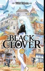 Ebooks gratuits pdfs téléchargements Black Clover Tome 18 (Litterature Francaise) RTF FB2 9782820335487