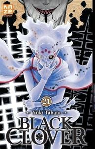 Yûki Tabata - Black Clover Tome 21 : La vérité d'il y a 500 ans.