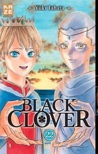 Yûki Tabata - Black Clover Tome 22 : L'aube.