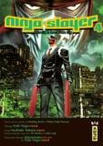 Yûki Yogo et Yoshiaki Tabata - Ninja Slayer Tome 4 : Atrocity in Neo-Saitama City.