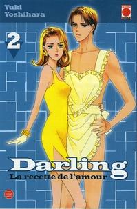 Yuki Yoshihara - Darling - La recette de l'amour Tome 2 : .