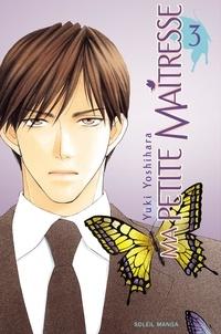 Yuki Yoshihara - Ma petite maîtresse Tome 3 : .